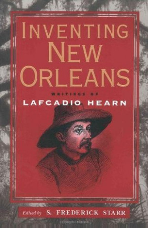 "... Inventing New Orleans: Writings of Lafcadio Hearn"" as Want to Read"