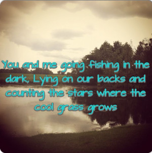 Country Girl Fishing Quotes Fishing in the dark country