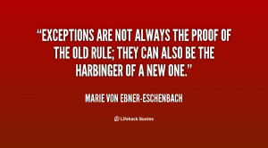 quote-Marie-von-Ebner-Eschenbach-exceptions-are-not-always-the-proof ...