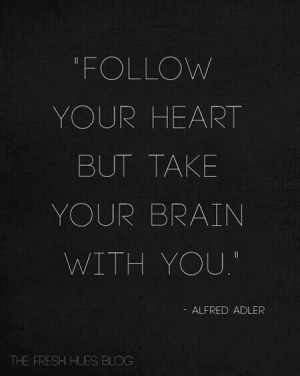 ... Heart But, Heart And Brain Quotes, Love Quotes, Heart Quotes, Take
