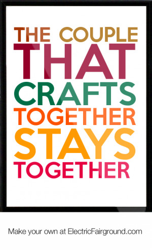 The couple that crafts together stays together Framed Quote