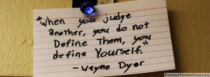 When you judge others, you do not define them..