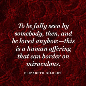Elizabeth Gilbert Quotes About Life