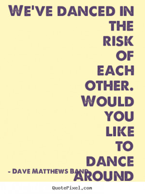 Dave Matthews Band Love Quote Art