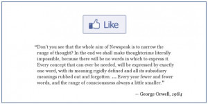 George Orwell's thoughts on Facebook's Like button?