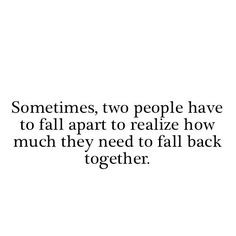 ... much they need to fall back together #ohlovequotes love-quotes More