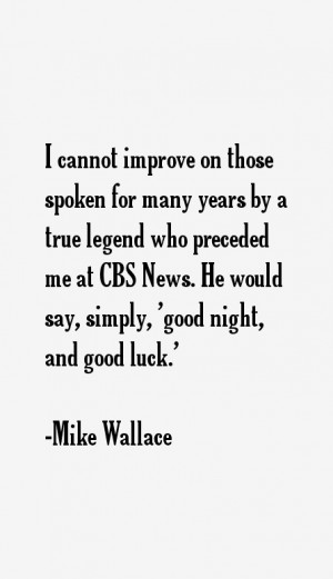 Mike Wallace Quotes & Sayings