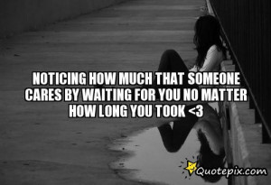 Waiting For Him Quotes And Sayings Noticing how much that someone
