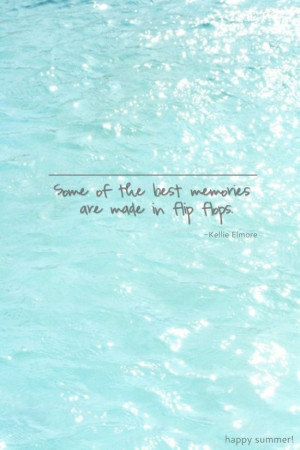 the best memories are made in flip flops
