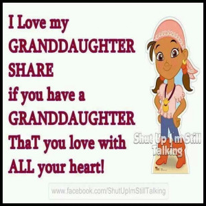 Love My Granddaughter!