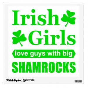 Rude Irish Girls Love Big Shamrocks Funny Wall Skins