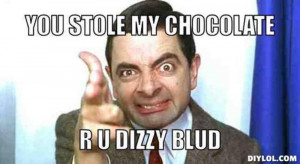 Resized_mr-bean-meme-generator-you-stole-my-chocolate-r-u-dizzy-blud ...