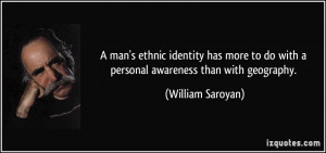 man's ethnic identity has more to do with a personal awareness than ...