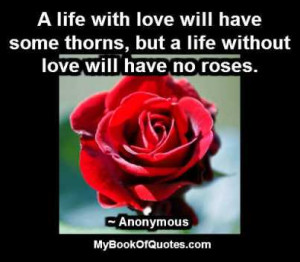 Love Is Life With Roses A life with love will have