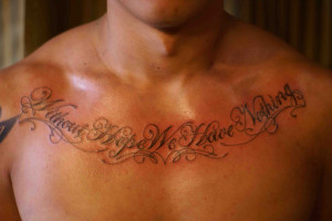 Chest Tattoos Quotes – Designs and Ideas