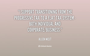 support transitioning from the progressive tax to a flat tax system ...