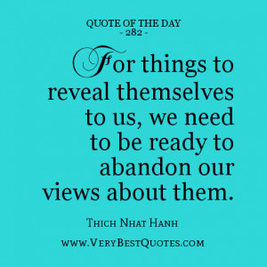 Quote Of The Day, For things to reveal themselves to us, we need to be ...
