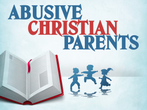 Abusive Mother Quotes Abusive christian parents