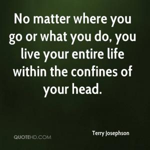 Terry Josephson Life Quotes