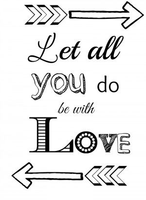 Let All You Do Love Be Brave Life is what Happens