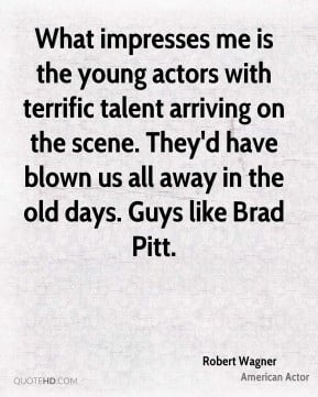 ... -wagner-actor-quote-what-impresses-me-is-the-young-actors-with.jpg