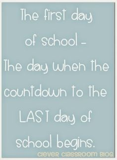the first day of school the day when the countdown to the last day of ...