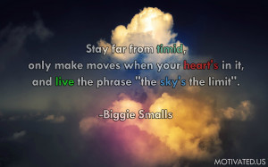 quote:Stay far from timid, only make moves when your heart is in it ...