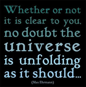 note to self --trust in the goodness of the universe-- and so it is