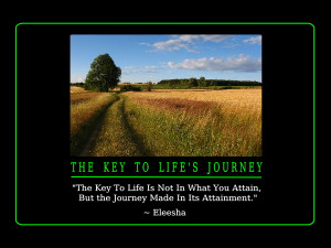 The Key To Life's Journey ~ Inspiration Quote & Affirmation? [50]