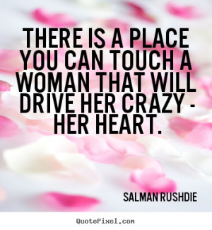 There is a place you can touch a woman that will drive her crazy - her ...