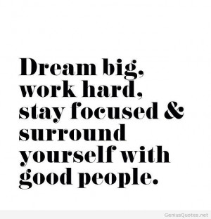 Dream big work hard quote
