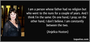 quote-i-am-a-person-whose-father-had-no-religion-but-who-went-to-the ...