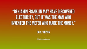 Benjamin Franklin may have discovered electricity, but it was the man ...