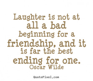 ... for a friendship, and it is far.. Oscar Wilde top friendship quote