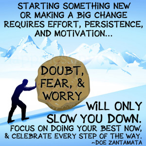 ... something new, or making a big change, requires effort, persistence