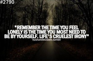 irony, kushandwizdom, life, lonely, quote