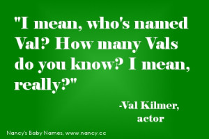 val kilmer name quote