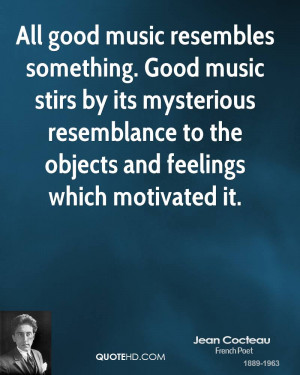 All good music resembles something. Good music stirs by its mysterious ...
