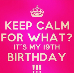 Birthday, Birthday Behavior, 640629 Pixel, Happy 19Th Birthday Quotes ...