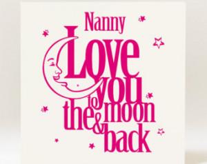 Handmade Mother's Day/Birthday Nanny, Nana, Nanna Love You to the Moon ...