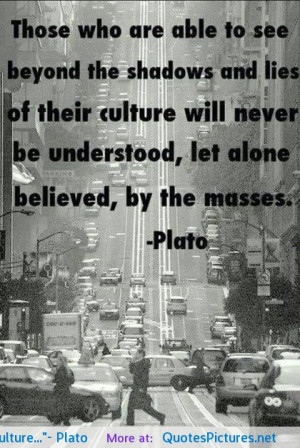 """their culture…""""- Plato motivational inspirational love life quotes ..."""