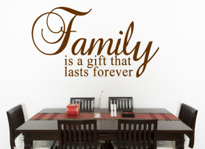 Family is a gift... Wall Decal Quotes