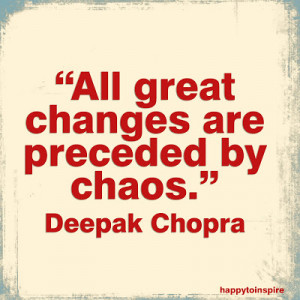 Art Quote of the Day: All great changes are preceded by chaos