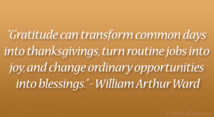 "... ordinary opportunities into blessings."" – William Arthur Ward"