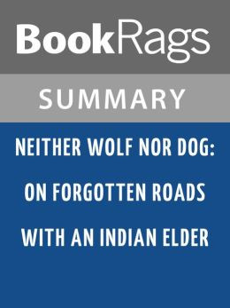 Neither Wolf Nor Dog by Kent Nerburn l Summary & Study Guide