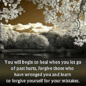 You Will Begin To Heal When You Let Go Of Past Hurts: Quote About You ...
