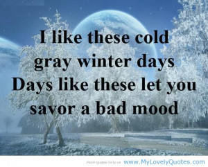 Like these Cold Grey Winter days