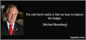 The cold harsh reality is that we have to balance the budget ...