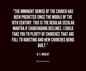 quote-N.-T.-Wright-the-imminent-demise-of-the-church-has-216496.png