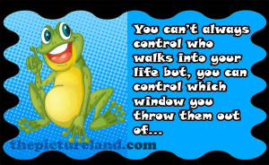 Funny Frog Picture Sayings About Controlling People In Life